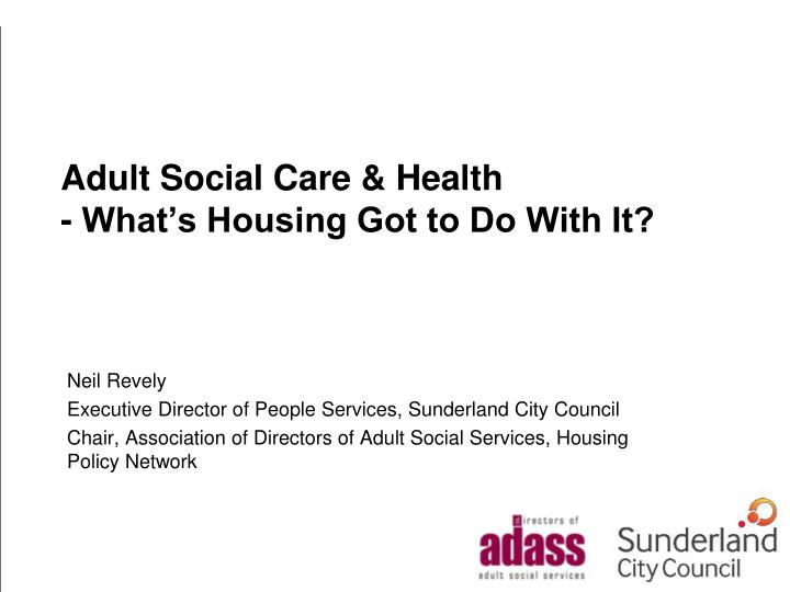 Adult social care health what s housing got to do with it