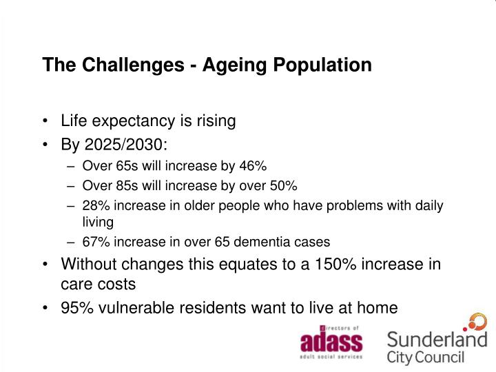 The Challenges - Ageing Population