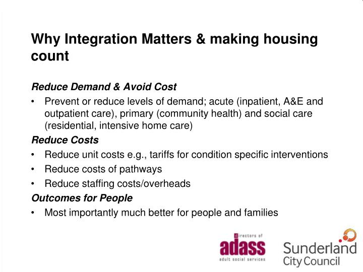 Why Integration Matters & making housing count