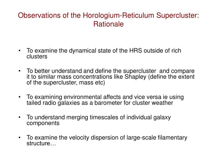 Observations of the Horologium-Reticulum Supercluster: Rationale