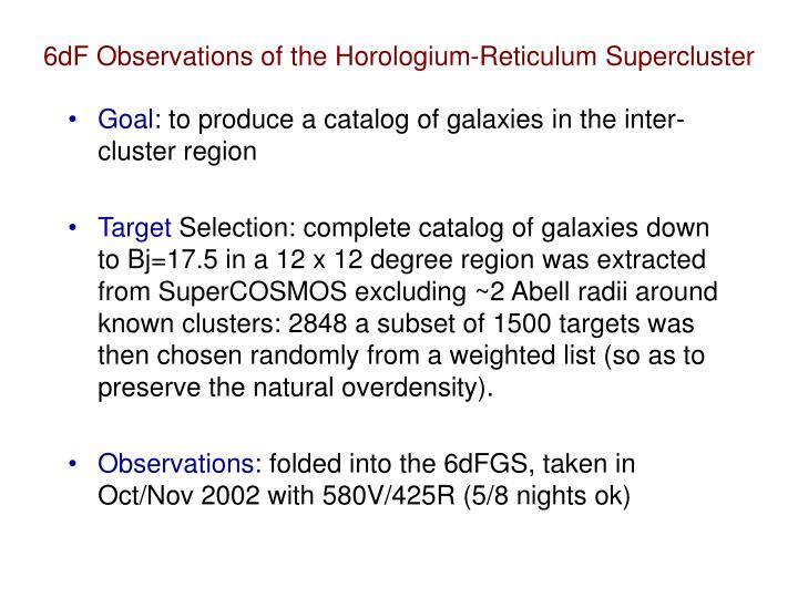 6dF Observations of the Horologium-Reticulum Supercluster
