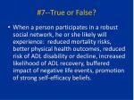 7 true or false