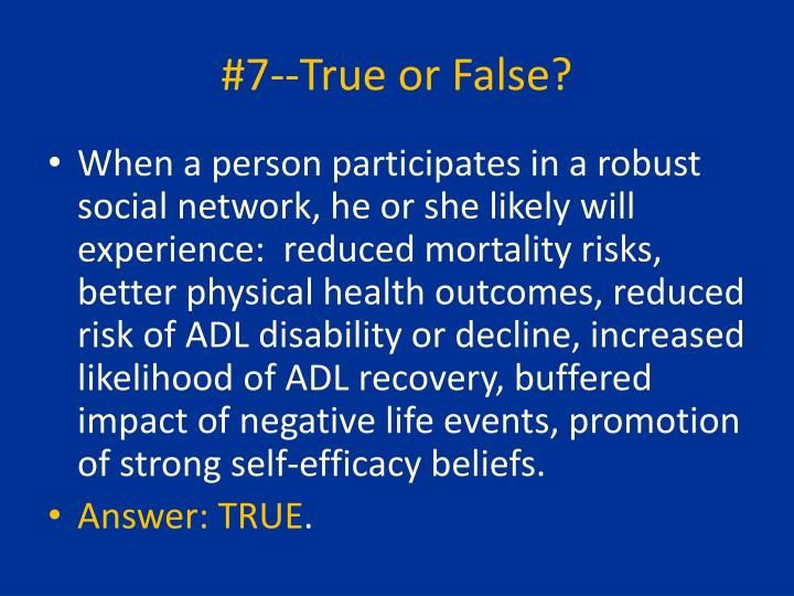 #7--True or False?