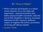 7 true or false1