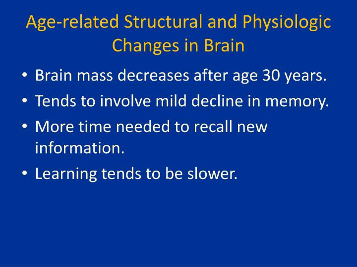 Age-related Structural and Physiologic Changes in Brain