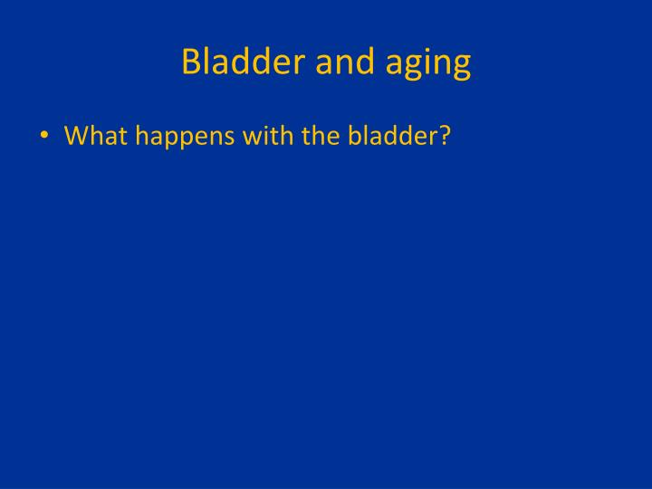 Bladder and aging