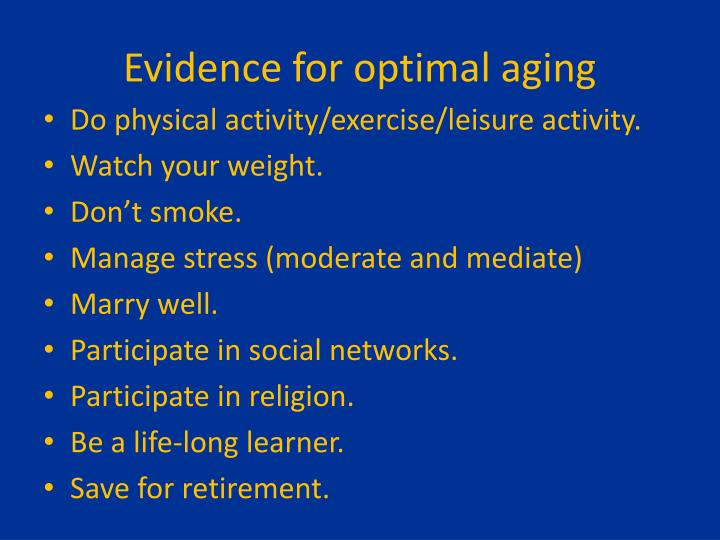Evidence for optimal aging