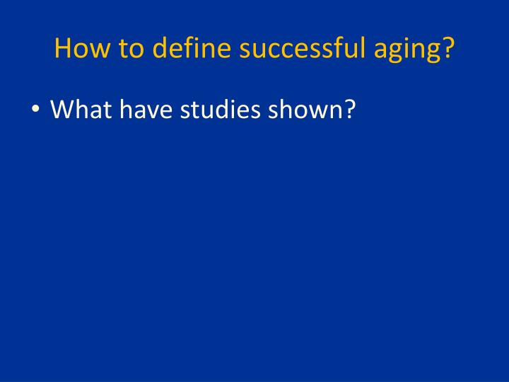 How to define successful aging?