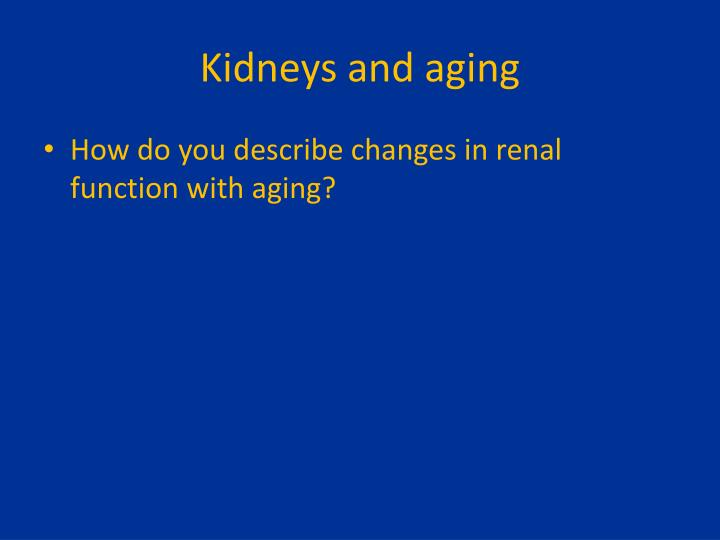 Kidneys and aging