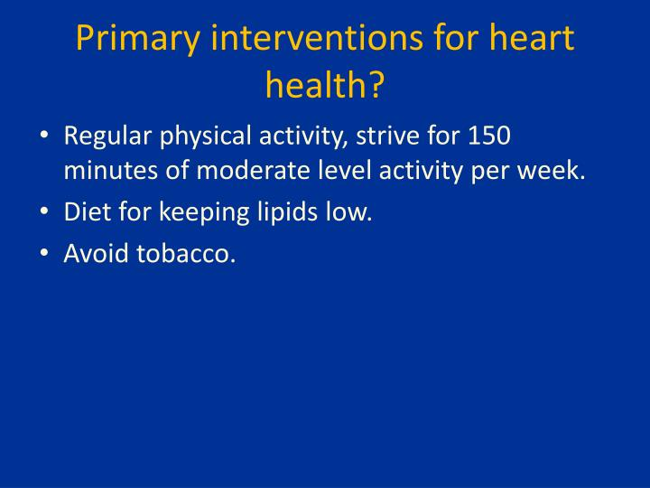 Primary interventions for heart health?