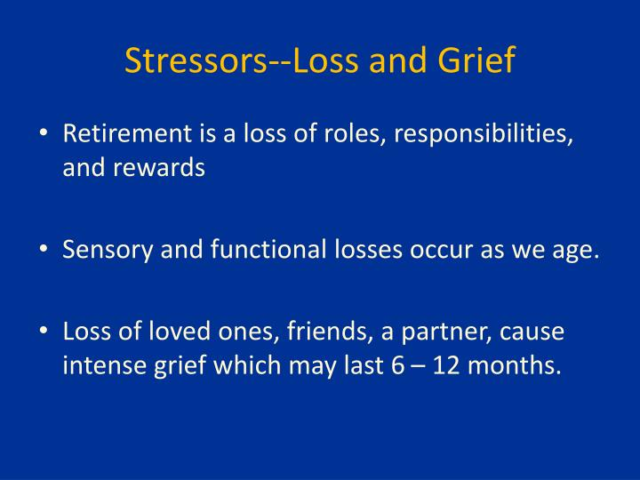 Stressors--Loss and Grief