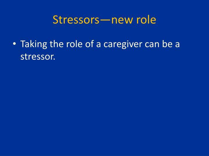 Stressors—new role