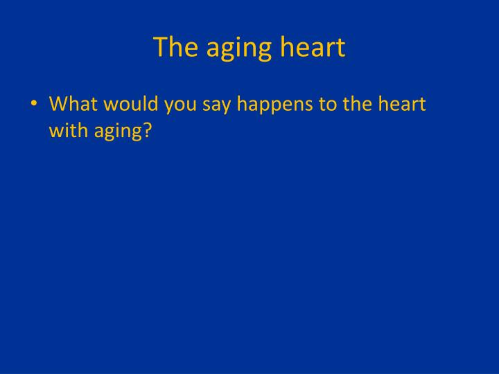 The aging heart