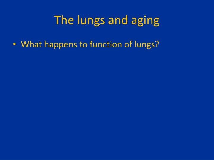 The lungs and aging