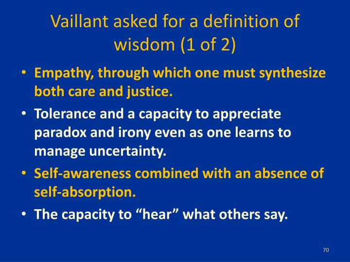 Vaillant asked for a definition of wisdom (1 of 2)