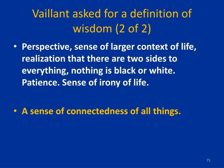 Vaillant asked for a definition of wisdom (2 of 2)