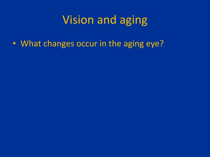 Vision and aging