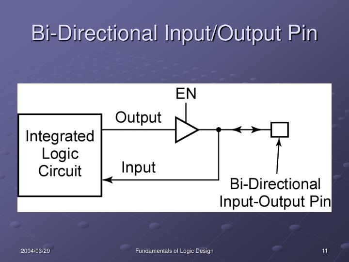 Bi-Directional Input/Output Pin