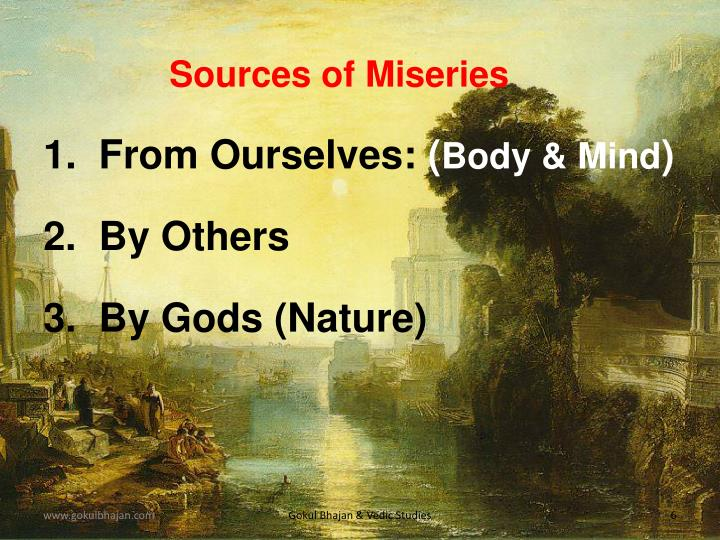 Sources of Miseries
