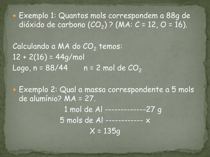 Exemplo 1: Quantos mols correspondem a 88g de dióxido de carbono (CO