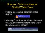 sponsor subcommittee for spatial water data