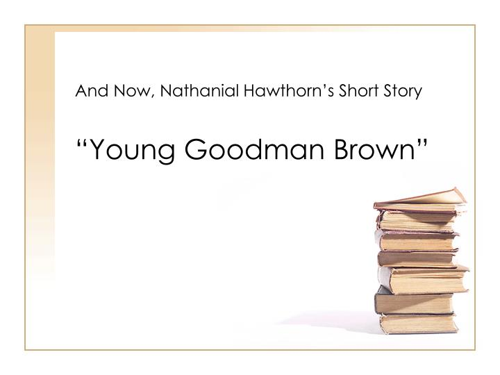 And Now, Nathanial Hawthorn's Short Story