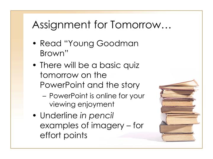 Assignment for Tomorrow…