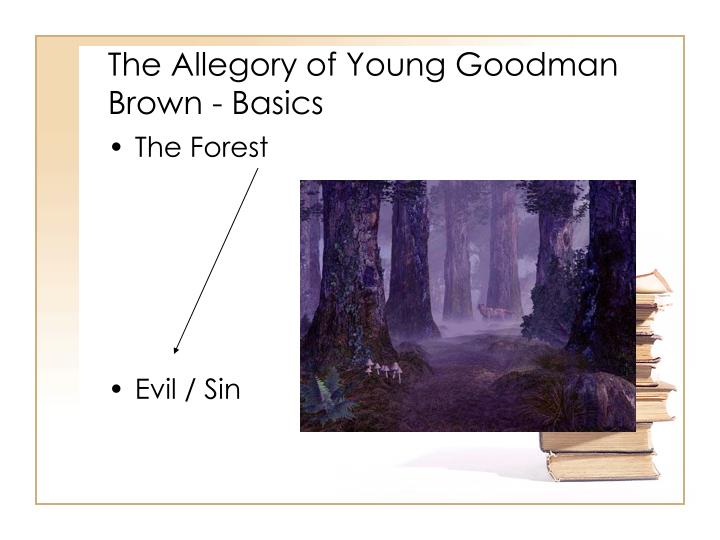 hawthorne's use of allegory in young Young goodman brown, allegorical short story by nathaniel hawthorne,  published in 1835 in new england magazine and collected in mosses from an  old.