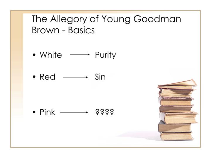 The Allegory of Young Goodman Brown - Basics