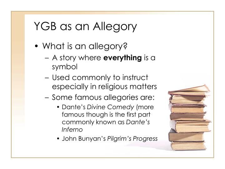 YGB as an Allegory