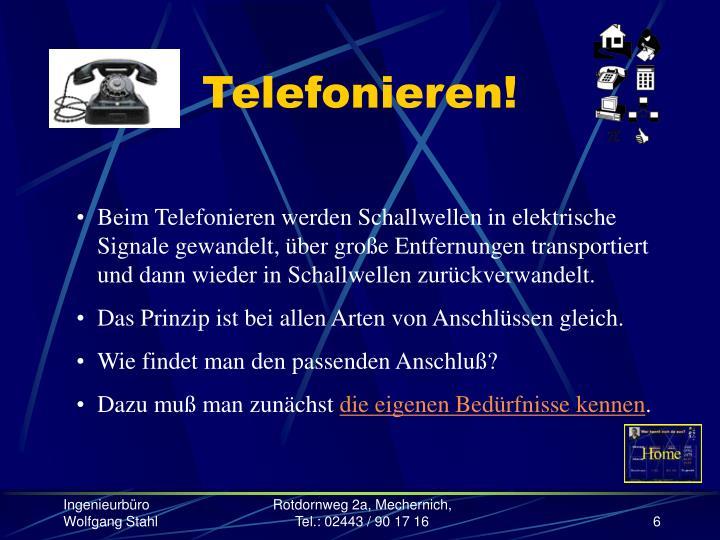 Telefonieren!