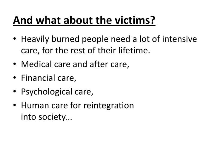 And what about the victims?