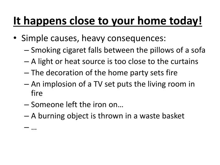 It happens close to your home today!