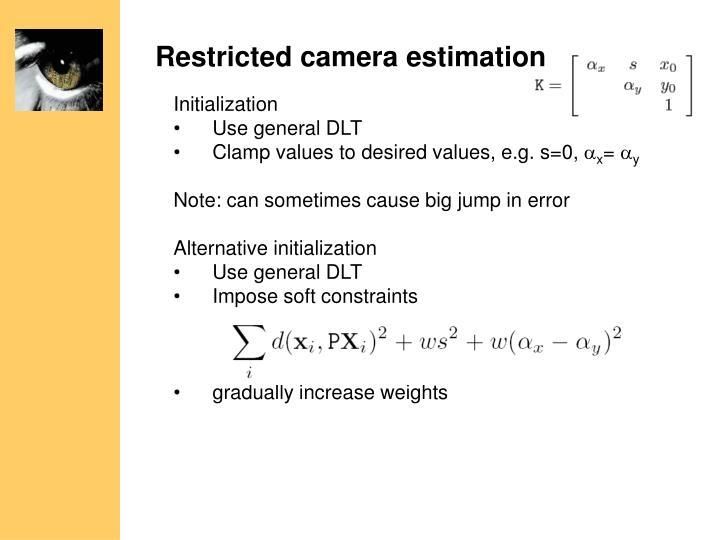 Restricted camera estimation