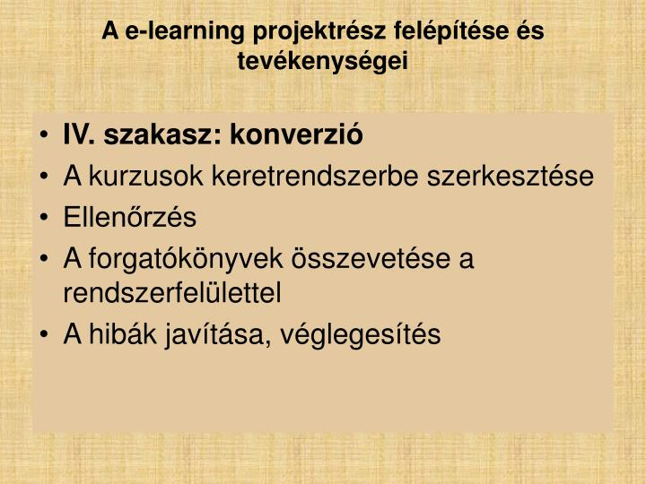 A e-learning projektrész felépítése és tevékenységei