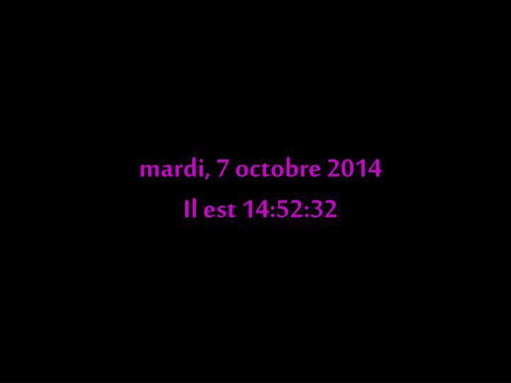 mardi, 7 octobre 2014