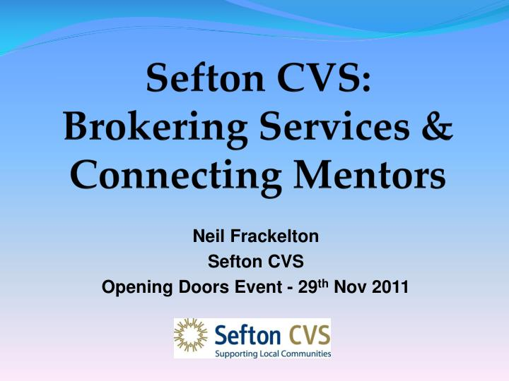 Sefton cvs brokering services connecting mentors