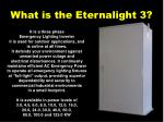 what is the eternalight 3