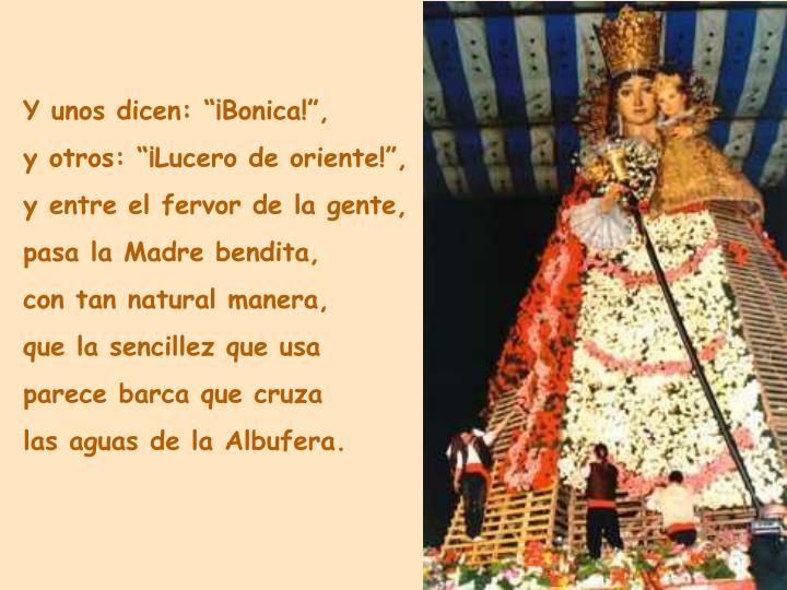 """Y unos dicen: """"¡Bonica!"""","""