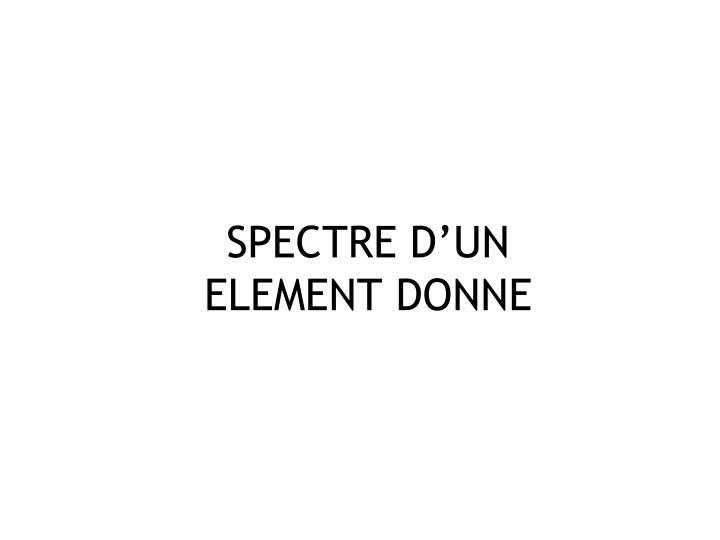 SPECTRE D'UN