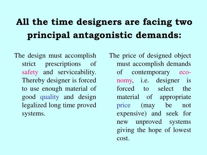 The design must accomplish strict prescriptions of