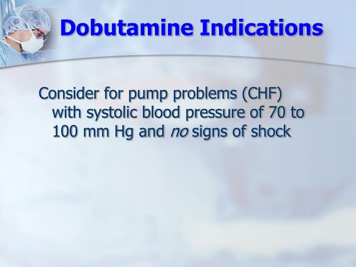 Dobutamine Indications