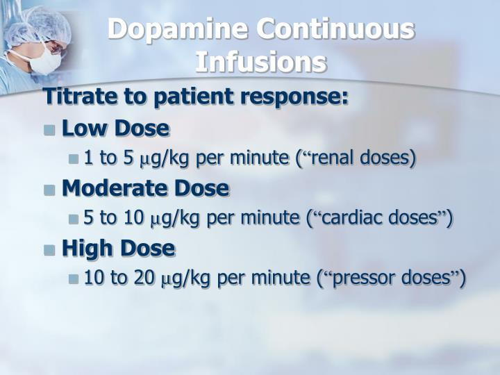 Dopamine Continuous Infusions