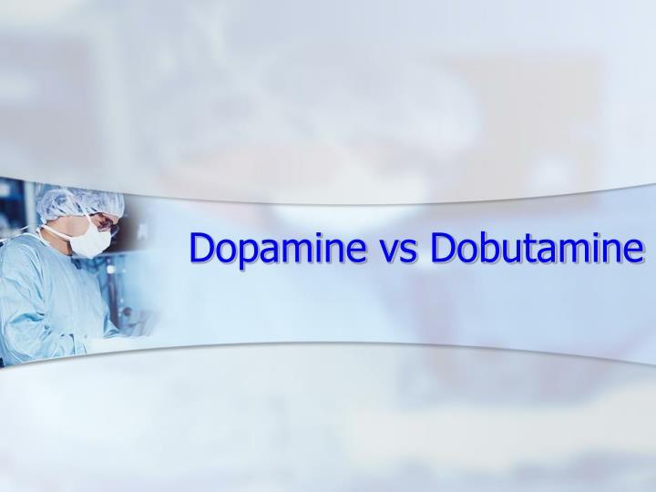 Dopamine vs Dobutamine