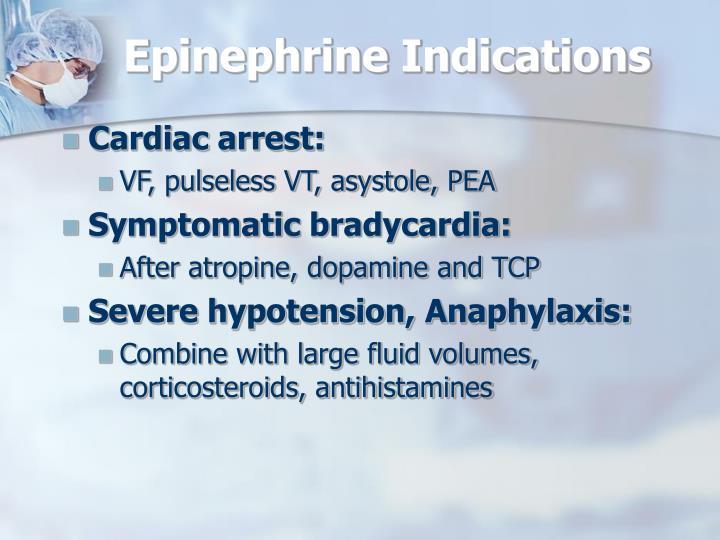 Epinephrine Indications