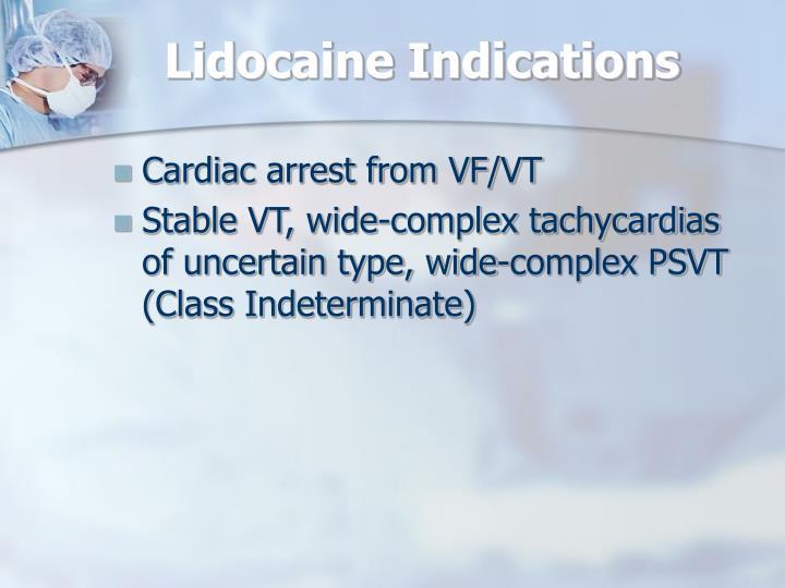 Lidocaine Indications