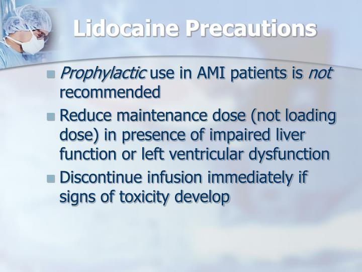 Lidocaine Precautions
