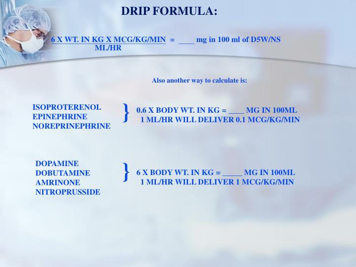DRIP FORMULA: