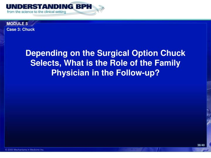 Depending on the Surgical Option Chuck Selects, What is the Role of the Family Physician in the Follow-up?