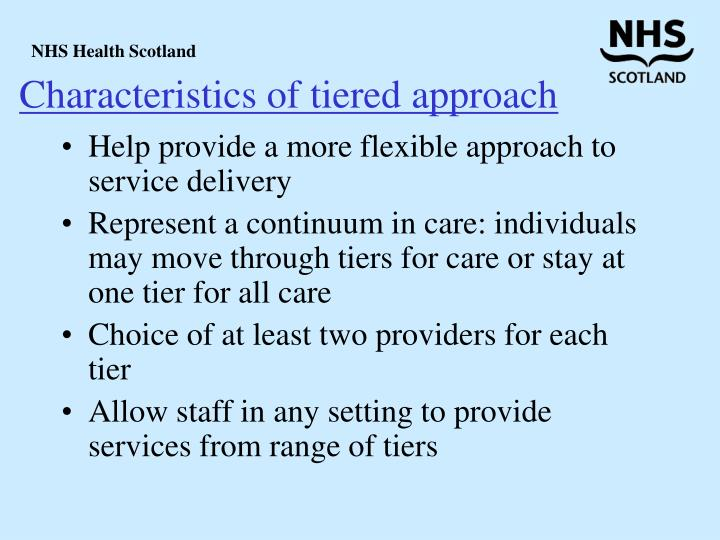 Characteristics of tiered approach